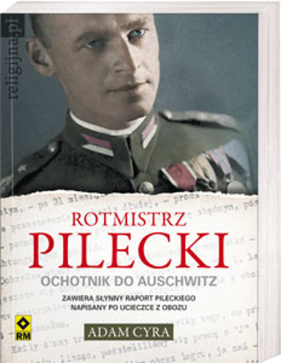 Picture of Rotmistrz Pilecki. Ochotnik do Auschwitz