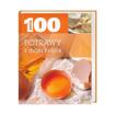 Potrawy z mąki i jajek. Seria 100 - Przepisy kulinarne : Książka