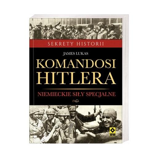Komandosi Hitlera - James Lucas : Książka