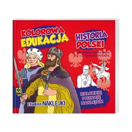 Historia Polski. Seria: Kolorowa edukacja - Marta Dobrowolska-Kierył : Książka