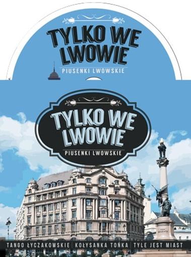 Tylko we Lwowie. Piosenki lwowskie - Włodzimierz Votka - Płyta CD : Muzyka