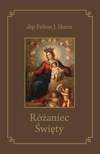Różaniec Święty - abp Fulton J. Sheen : Modlitewnik
