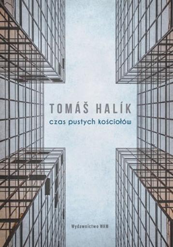 Czas pustych kościołów - Tomáš Halik